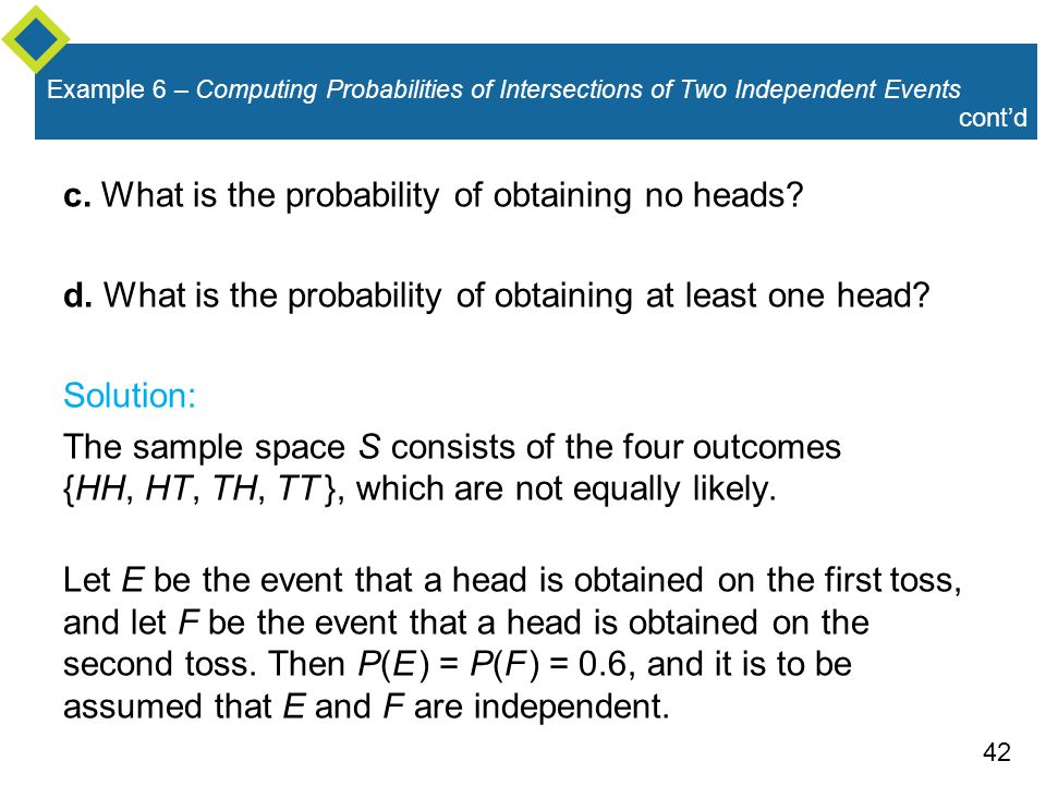 c. What is the probability of obtaining no heads