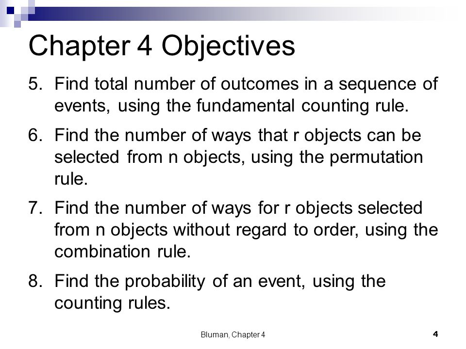Chapter 4 Objectives Find total number of outcomes in a sequence of events, using the fundamental counting rule.