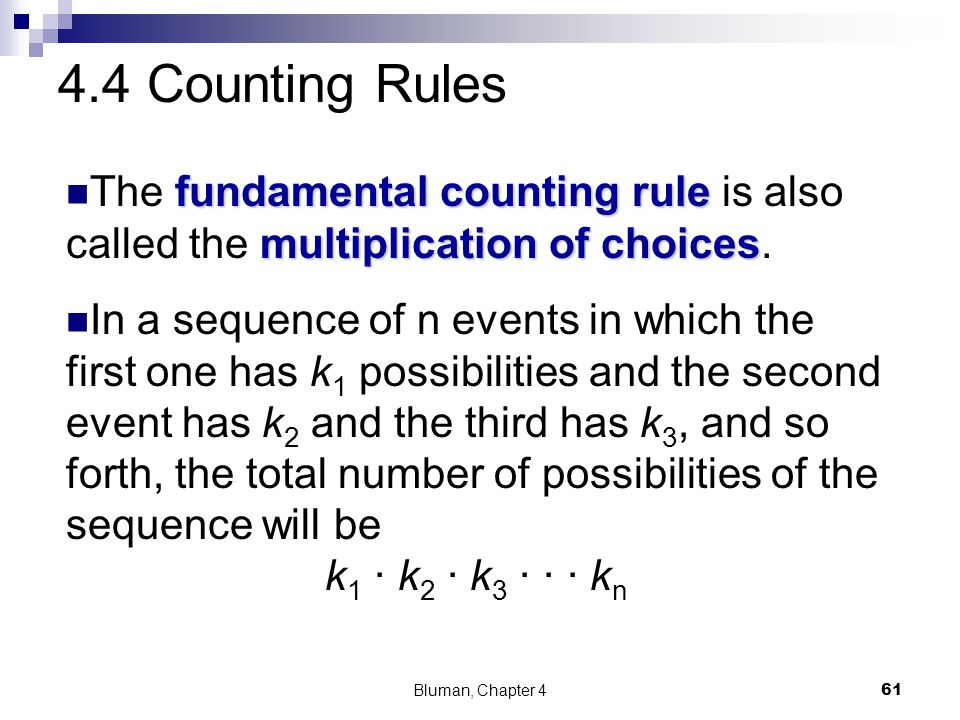4.4 Counting Rules The fundamental counting rule is also called the multiplication of choices.