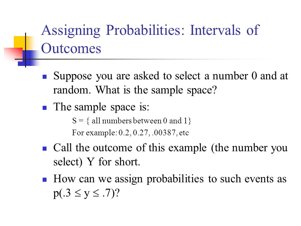 Assigning Probabilities: Intervals of Outcomes