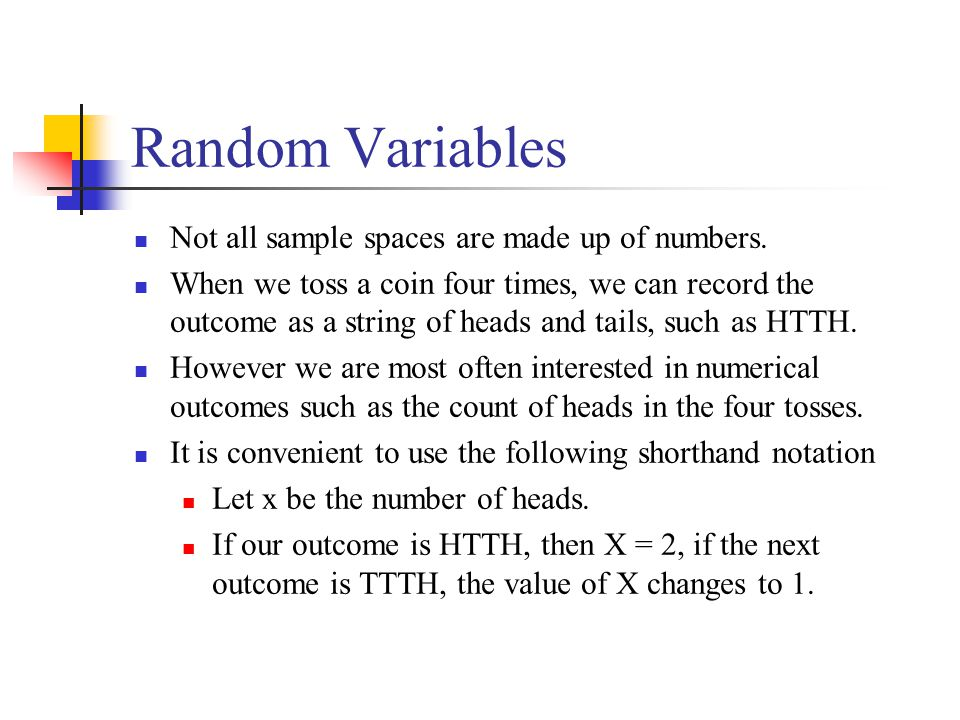 Random Variables Not all sample spaces are made up of numbers.