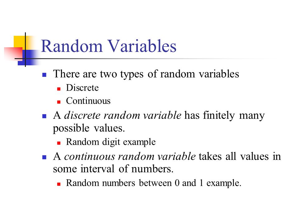 Random Variables There are two types of random variables
