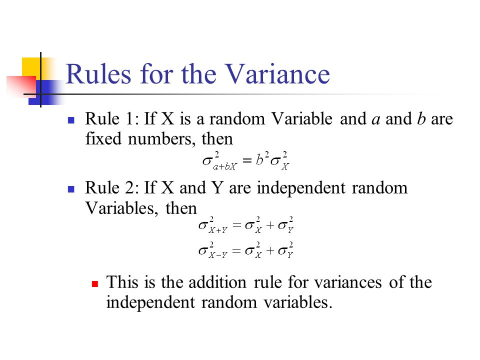 Rules for the Variance Rule 1: If X is a random Variable and a and b are fixed numbers, then.