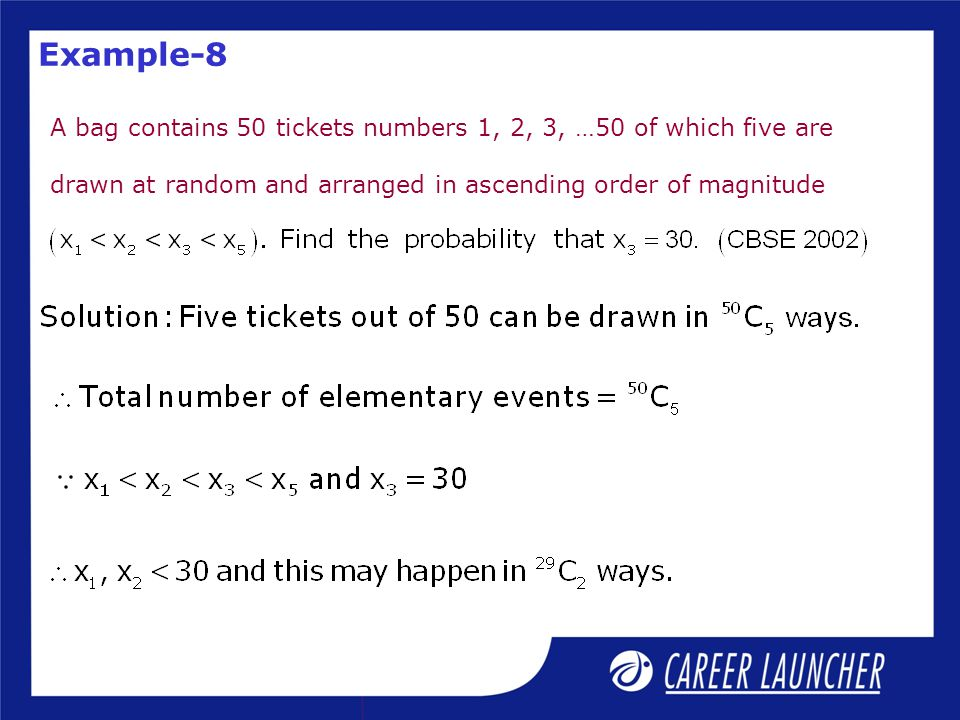 Example-8 A bag contains 50 tickets numbers 1, 2, 3, …50 of which five are.
