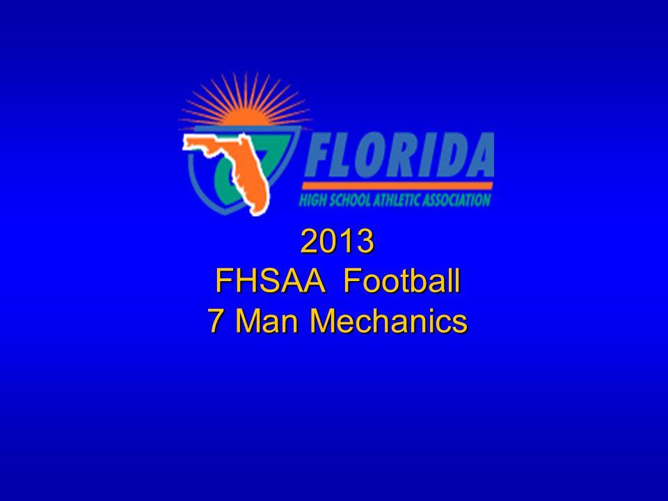 2013 FHSAA Football 7 Man Mechanics