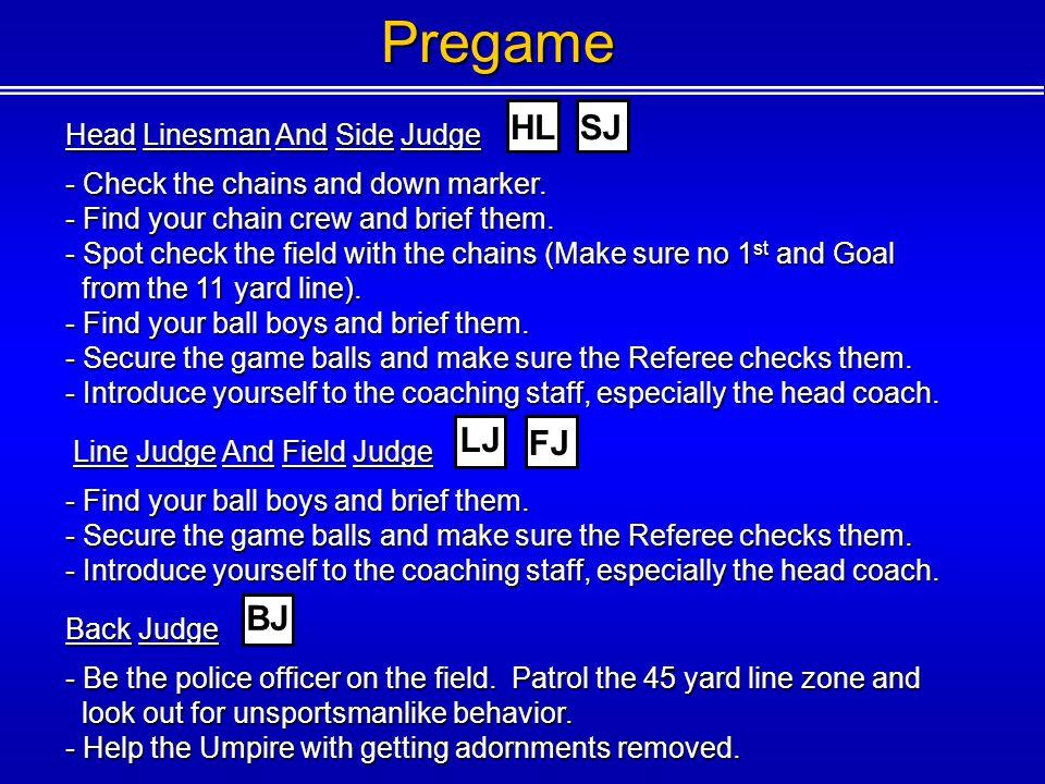 Pregame HL SJ LJ FJ BJ Head Linesman And Side Judge