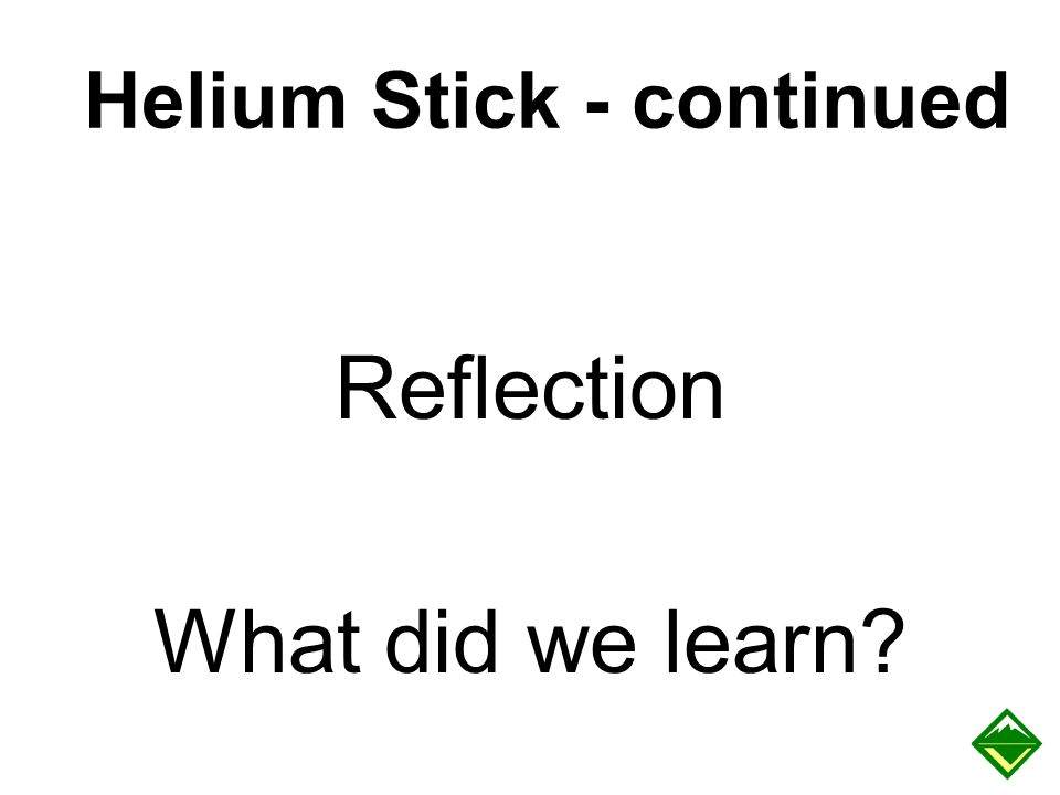 Helium Stick - continued