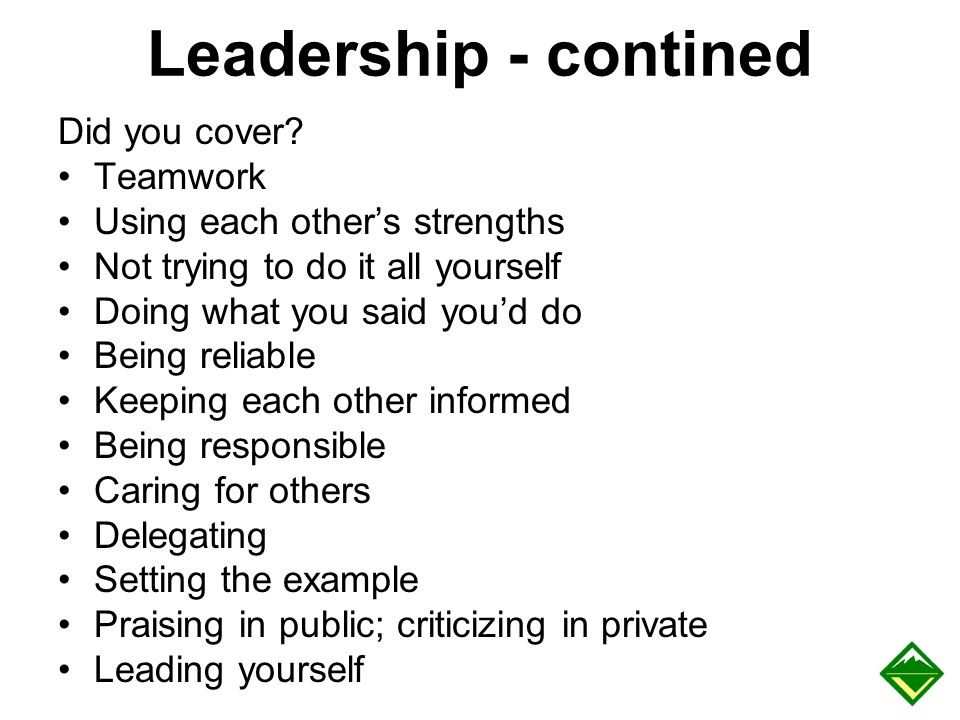 Leadership - contined Did you cover Teamwork