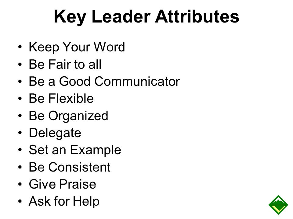 Key Leader Attributes Keep Your Word Be Fair to all