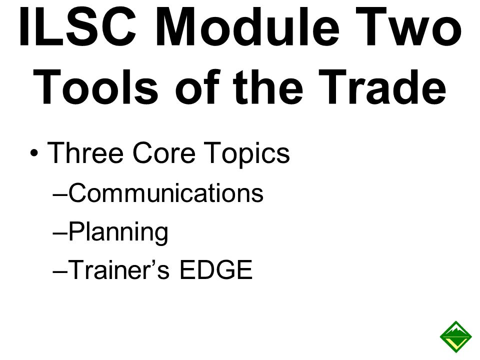 ILSC Module Two Tools of the Trade