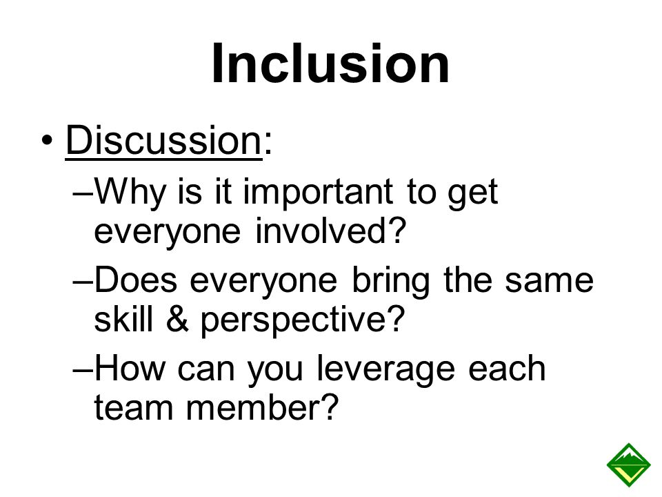 Inclusion Discussion: Why is it important to get everyone involved