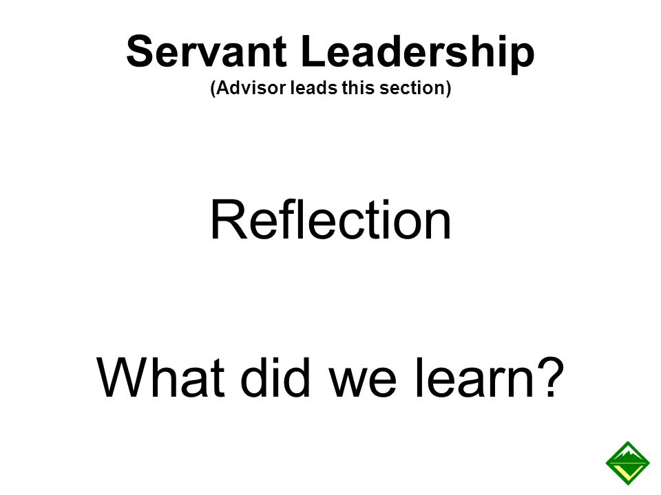 Servant Leadership (Advisor leads this section)