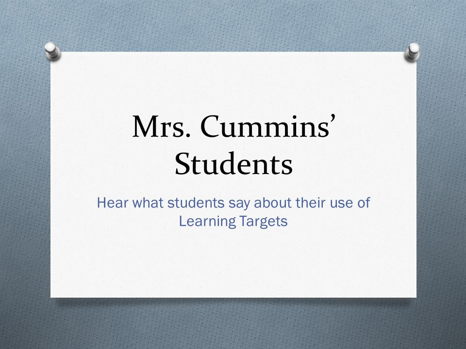 Hear what students say about their use of Learning Targets