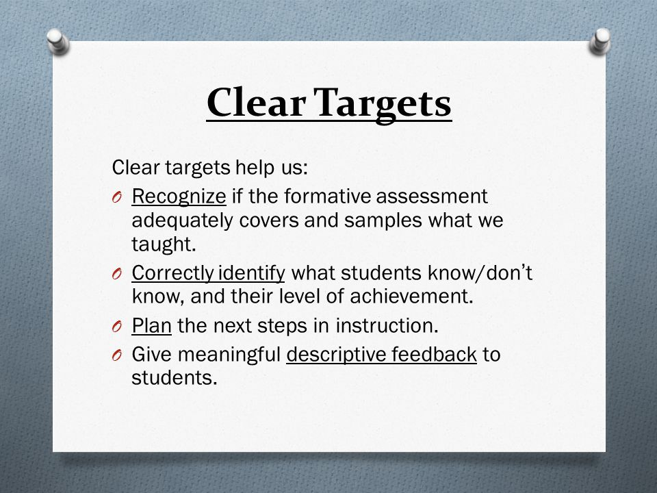 Clear Targets Clear targets help us: