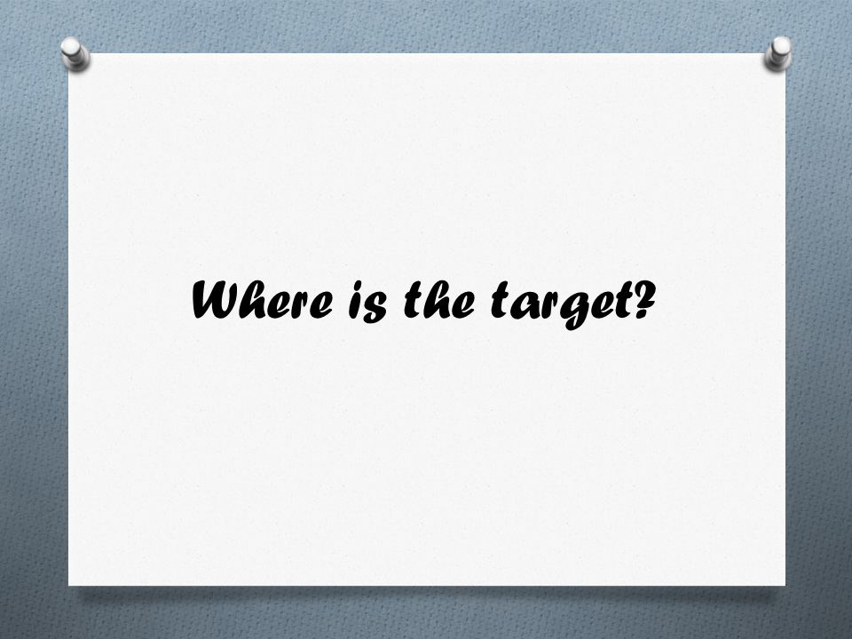 Where is the target