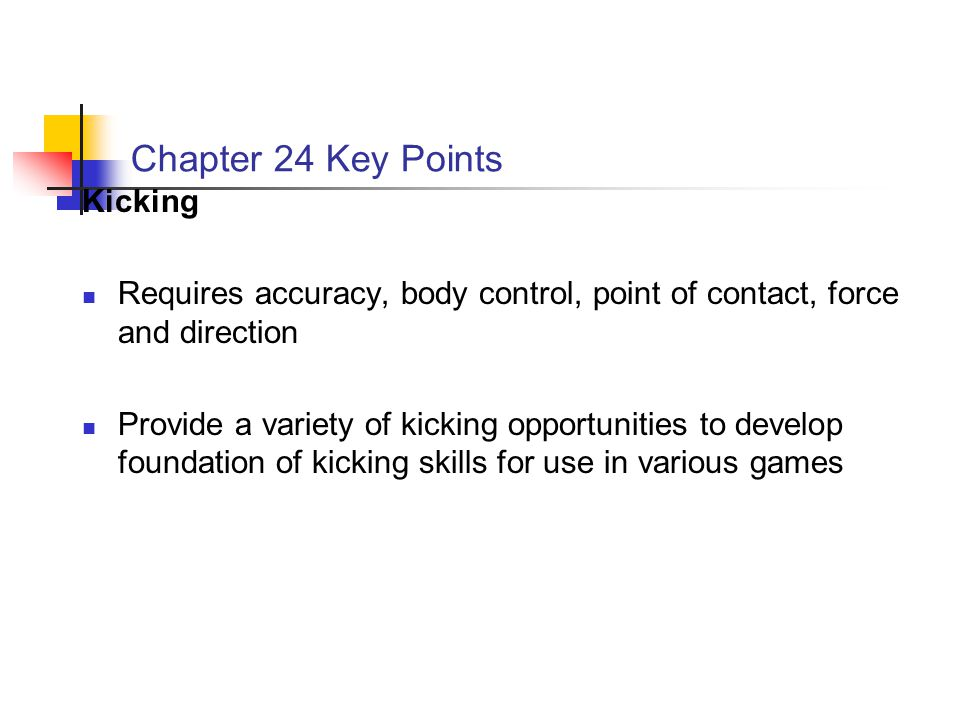 Chapter 24 Key Points Kicking