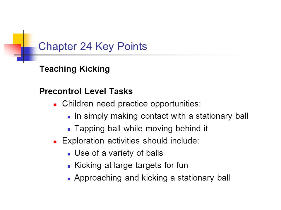 Chapter 24 Key Points Teaching Kicking Precontrol Level Tasks