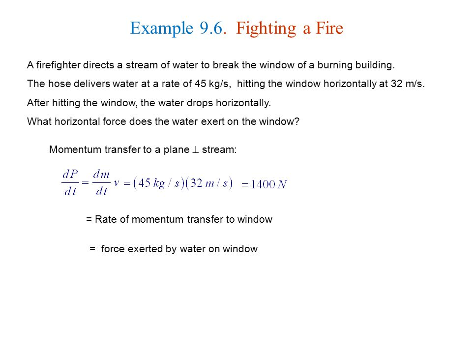 Example 9.6. Fighting a Fire