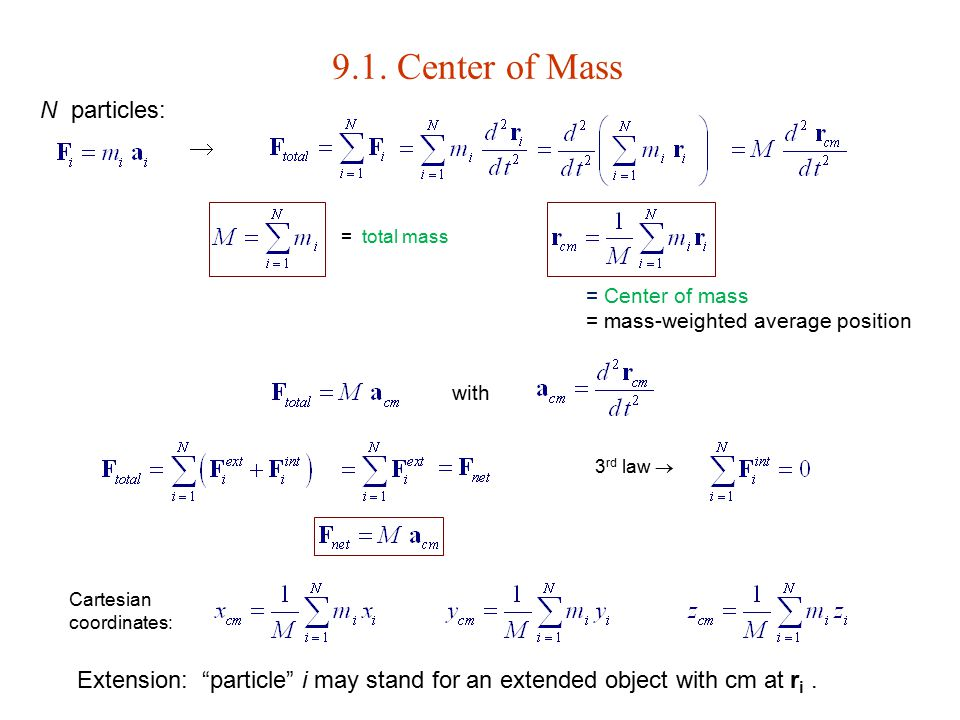 9.1. Center of Mass N particles: 