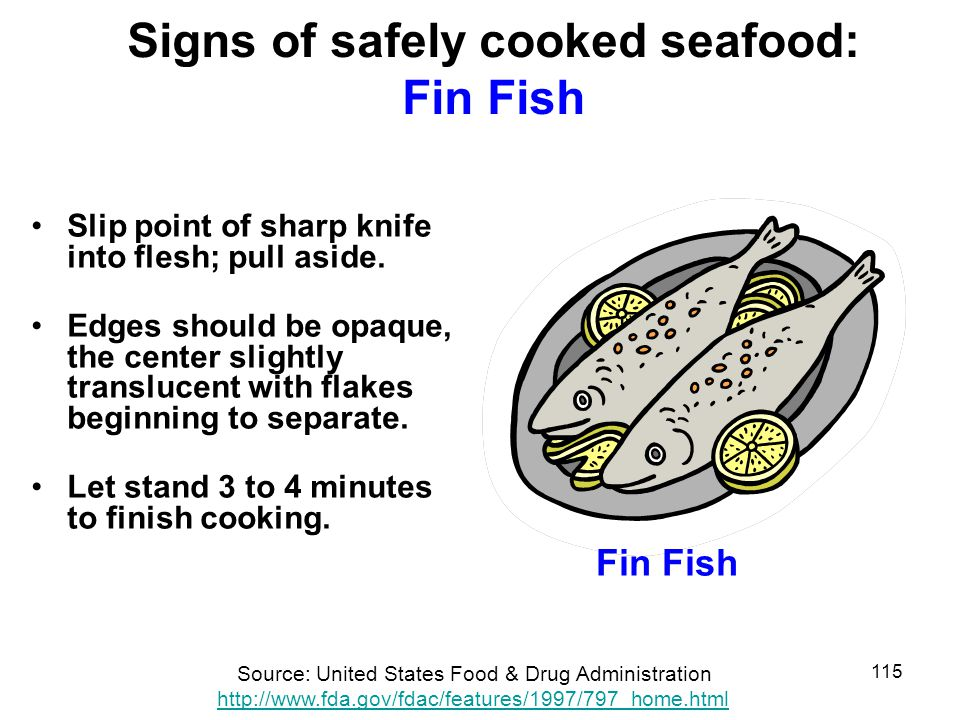 Signs of safely cooked seafood: Fin Fish
