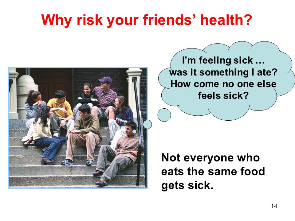 Why risk your friends' health