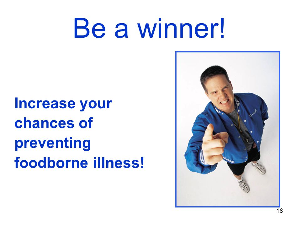 Be a winner! Increase your chances of preventing foodborne illness!