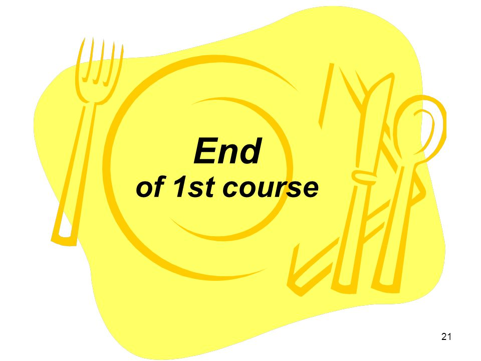 End of 1st course