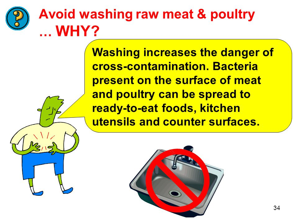 Avoid washing raw meat & poultry … WHY