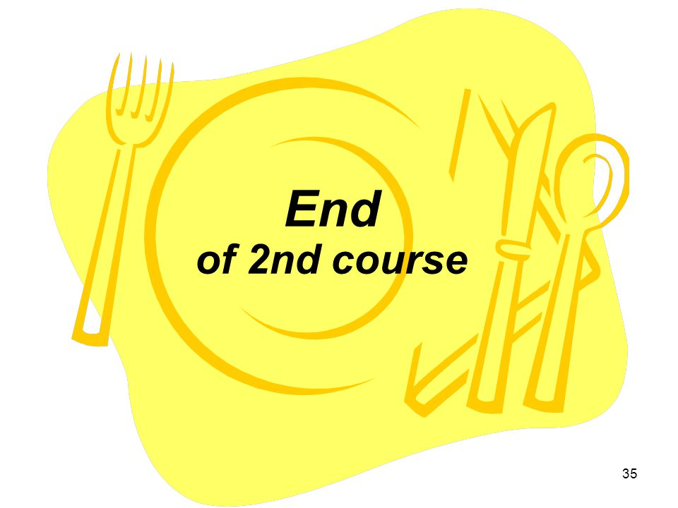 End of 2nd course