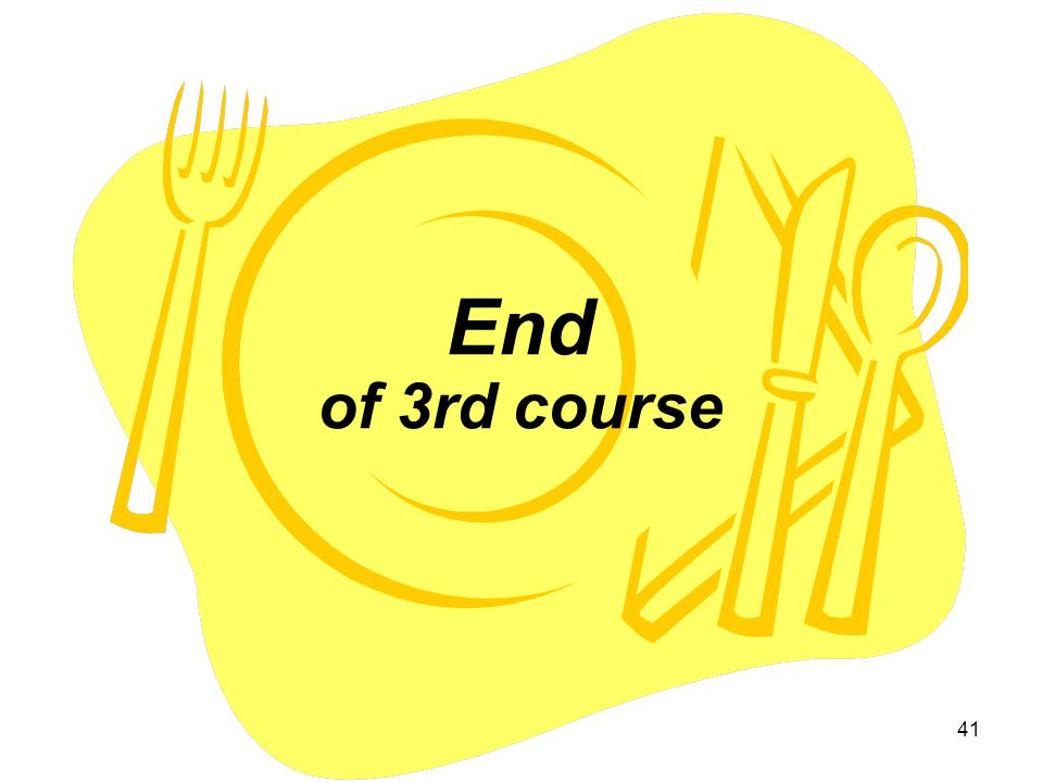 End of 3rd course