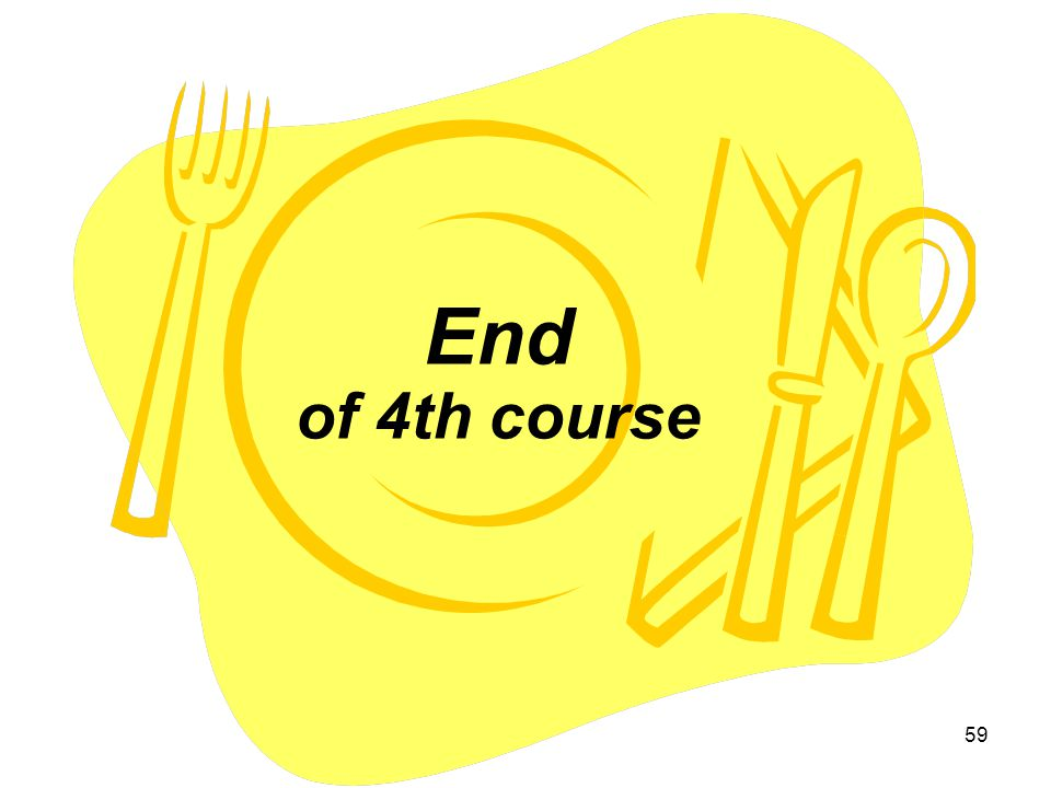 End of 4th course