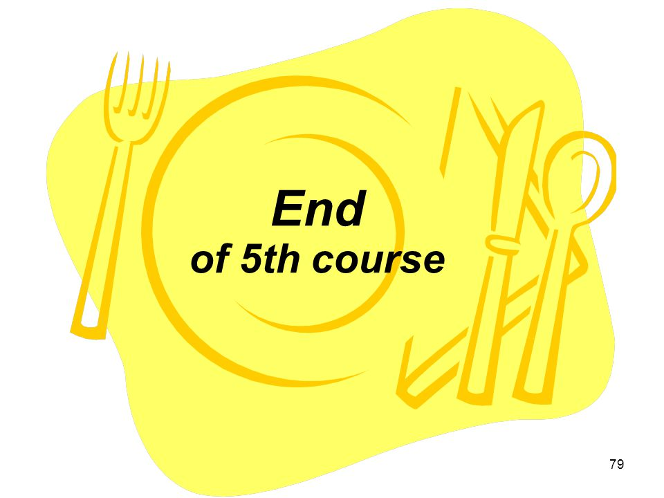 End of 5th course