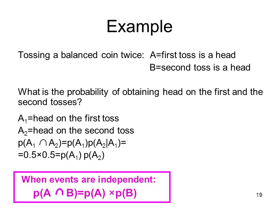 Example p(A B)=p(A) ×p(B)