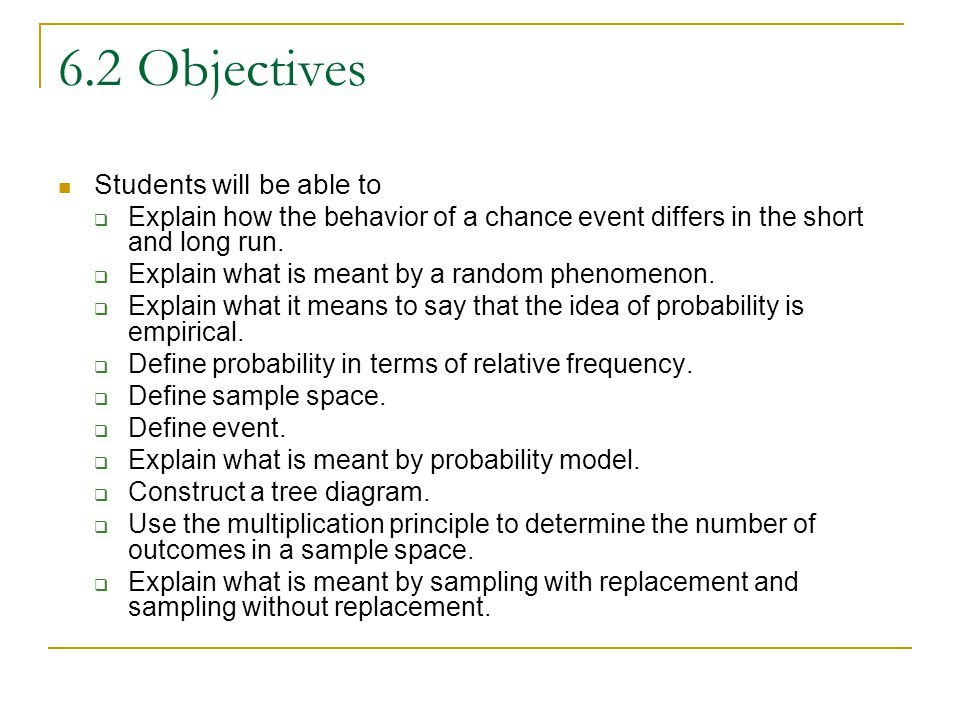 6.2 Objectives Students will be able to