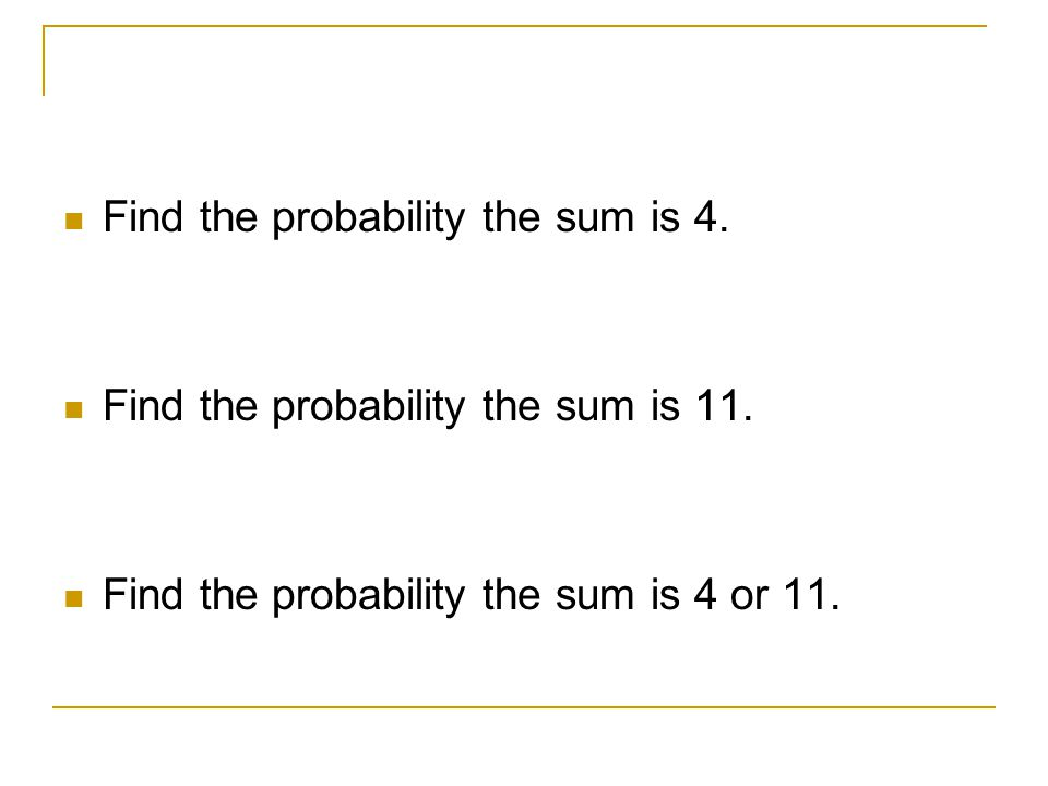 Find the probability the sum is 4.