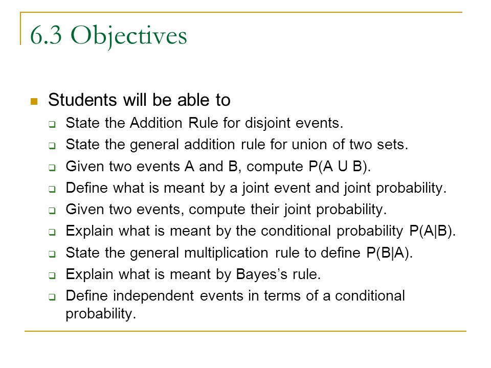 6.3 Objectives Students will be able to