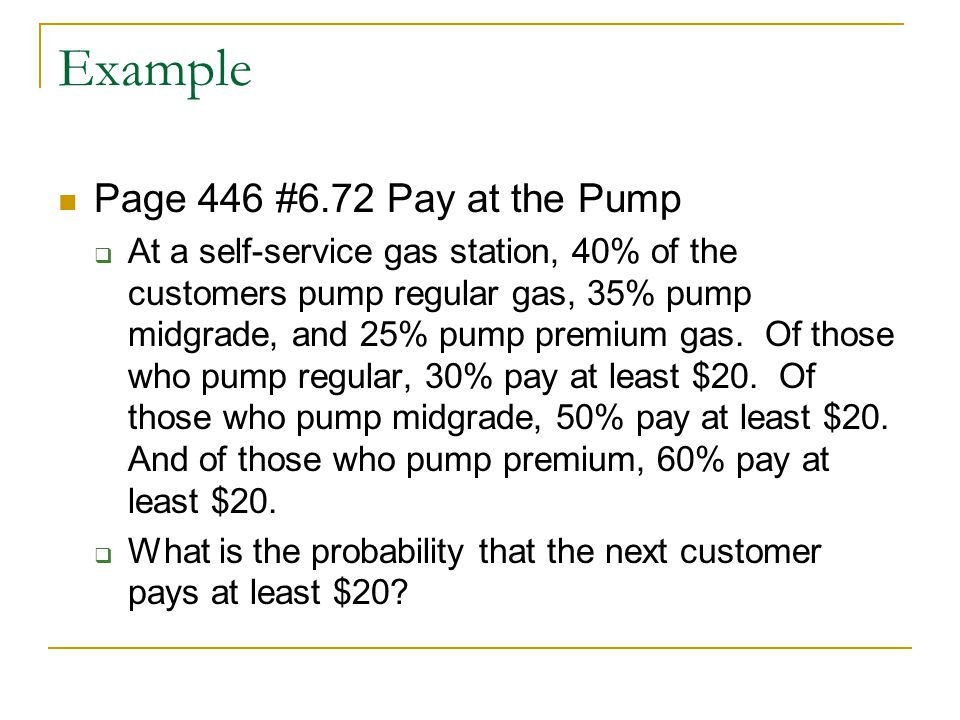 Example Page 446 #6.72 Pay at the Pump