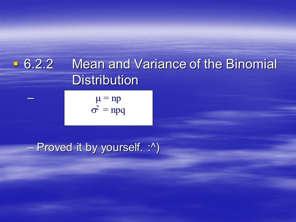 6.2.2 Mean and Variance of the Binomial Distribution