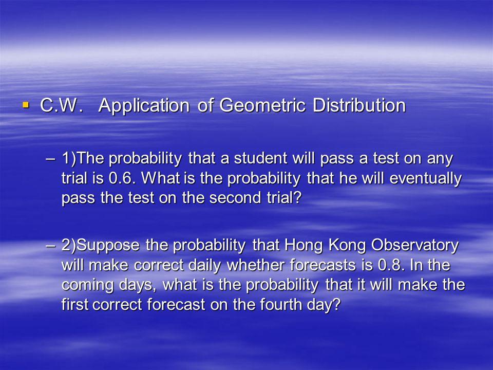 C.W. Application of Geometric Distribution