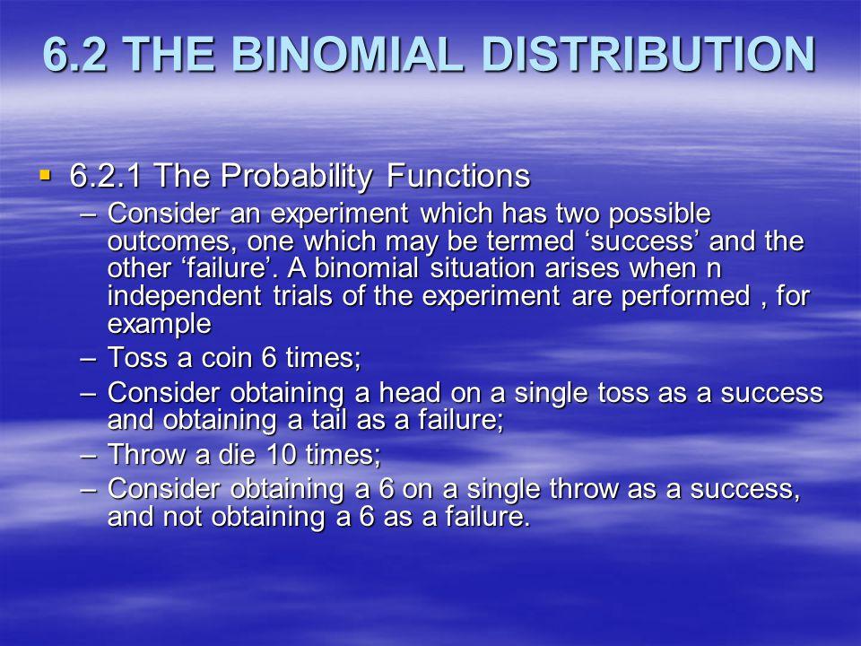 6.2 THE BINOMIAL DISTRIBUTION