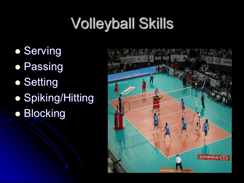 Volleyball Skills Serving Passing Setting Spiking/Hitting Blocking
