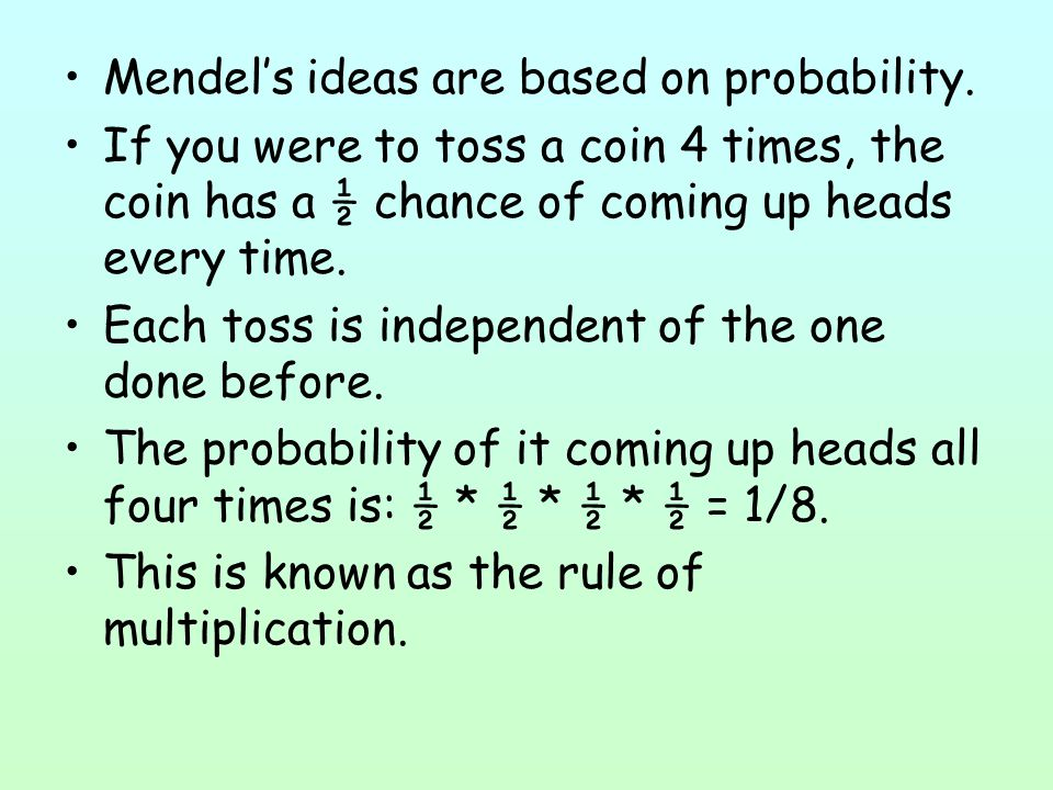 Mendel's ideas are based on probability.