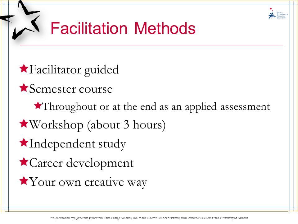 Facilitation Methods Facilitator guided Semester course