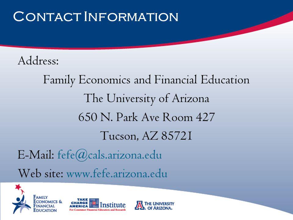 Contact Information Address: Family Economics and Financial Education. The University of Arizona.
