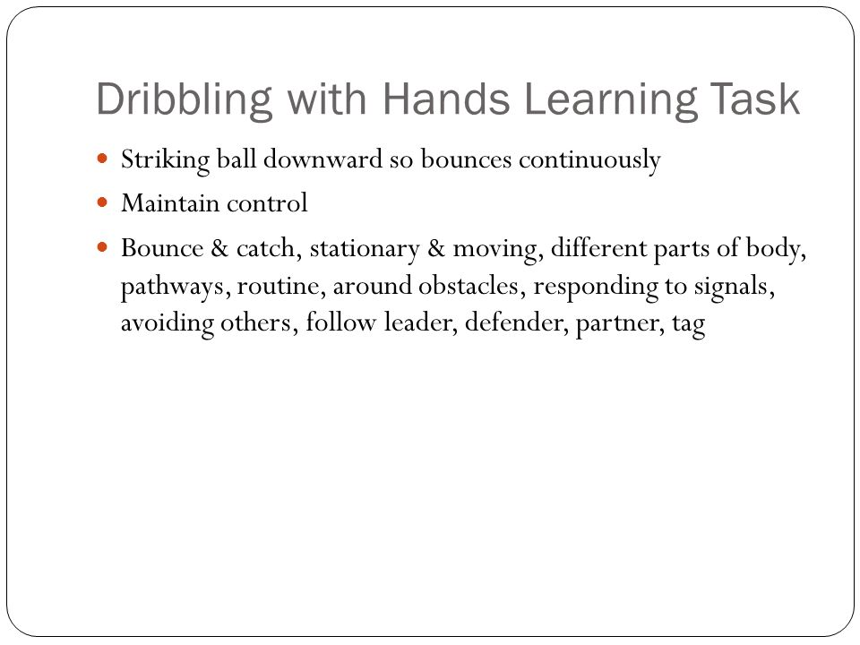 Dribbling with Hands Learning Task