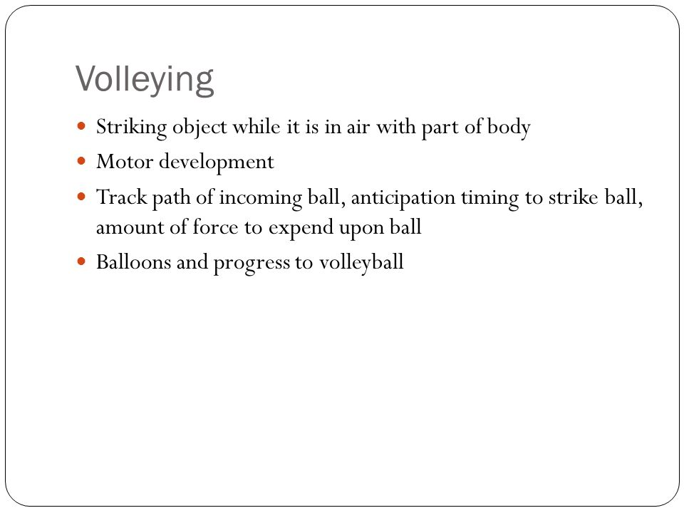 Volleying Striking object while it is in air with part of body