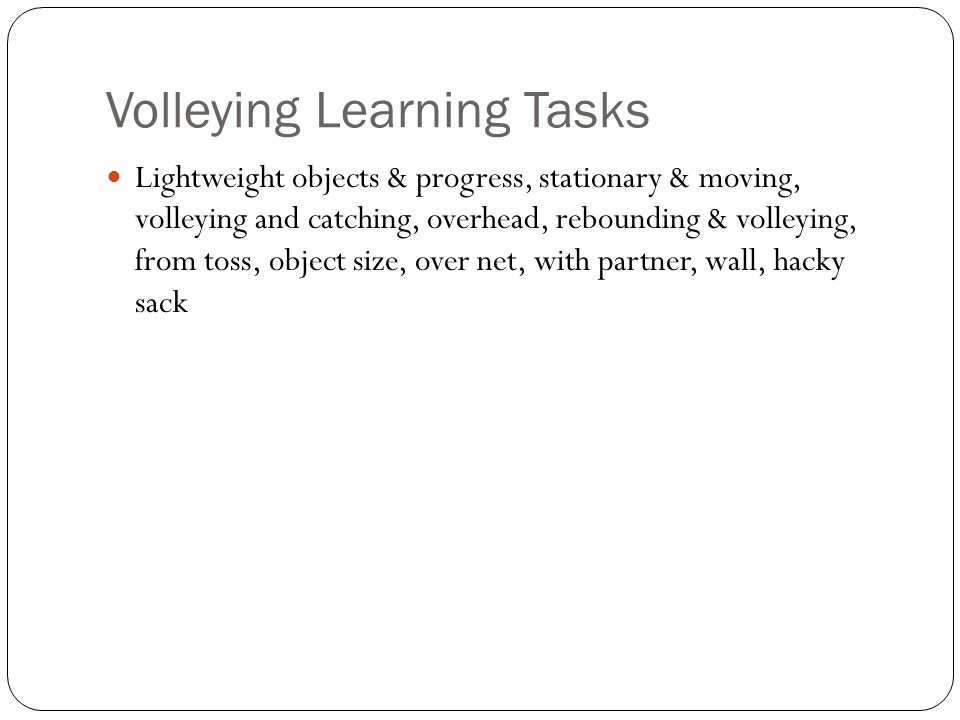 Volleying Learning Tasks