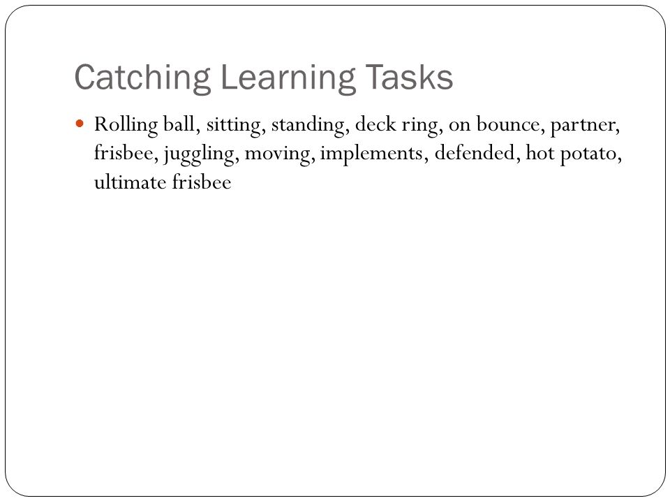 Catching Learning Tasks