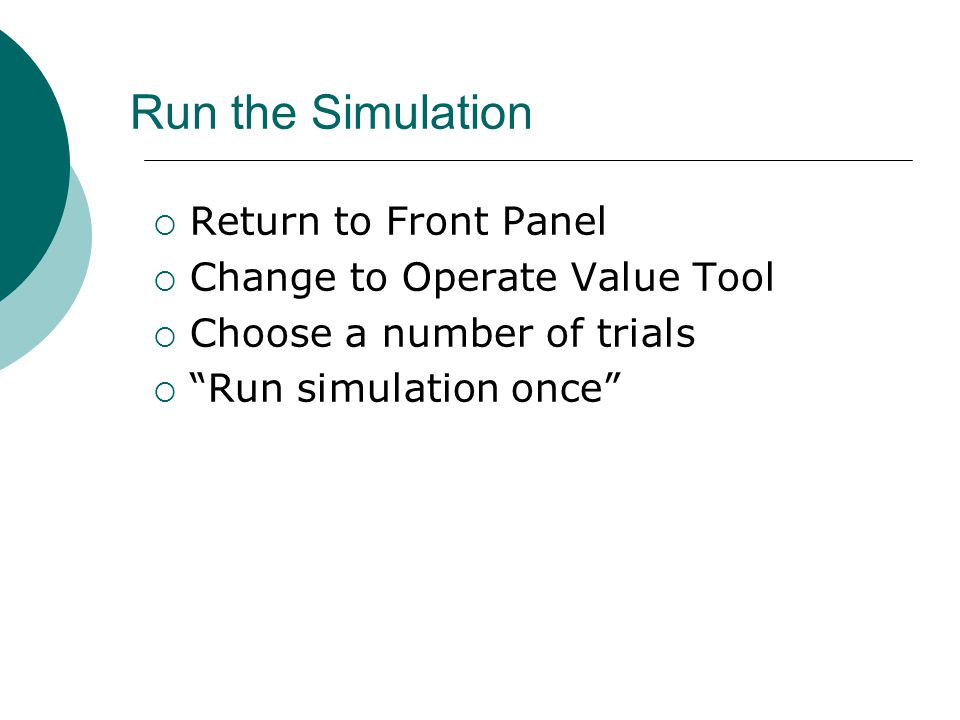 Run the Simulation Return to Front Panel Change to Operate Value Tool