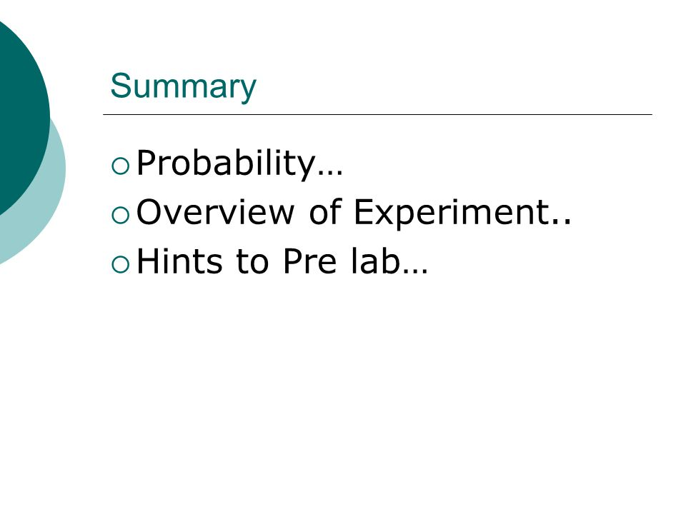 Summary Probability… Overview of Experiment.. Hints to Pre lab…